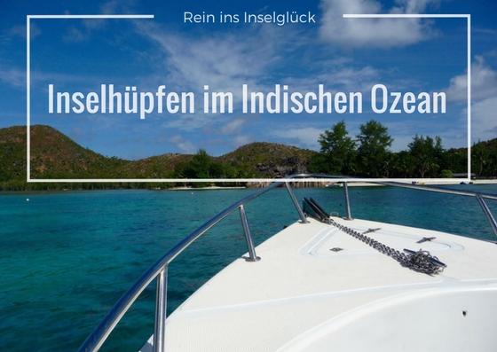 Boot, Meer und Insel – Inselhüpfen im Indischen Ozean